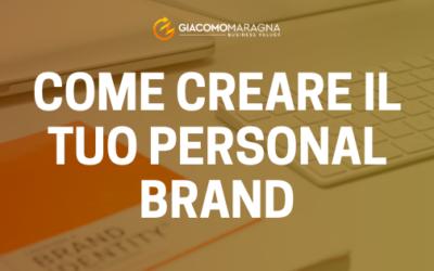 Come creare il tuo personal brand