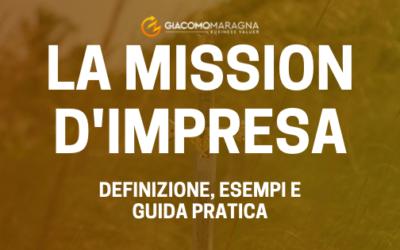 Cos'è la Mission d'Impresa – Definizione, esempi e guida pratica