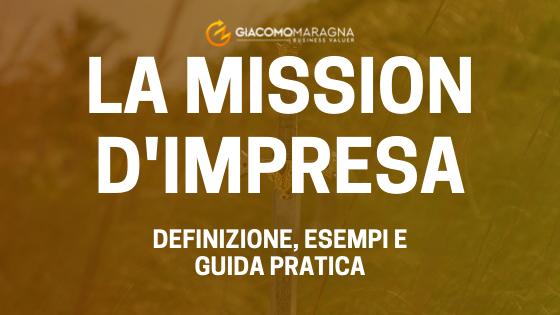 Cos'è la Mission d'Impresa - Definizione, esempi e guida pratica