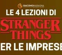 "Le 4 lezioni per le Imprese da ""Stranger Things"""