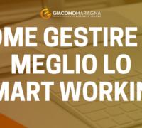 Come gestire al meglio lo Smart Working