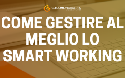 Come gestire al meglio lo Smart Working
