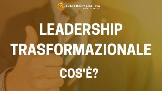 Cos'è la Leadership trasformazionale