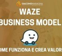 Waze Business Model | Come guadagna Waze?
