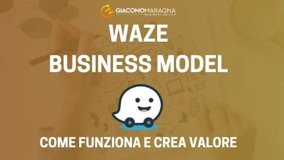 Waze Business Model | Come guadagna Waze?